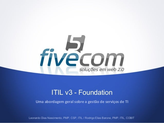 ITIL v3 - Foundation: Uma abordagem geral sobre a gestão de serviços de TI