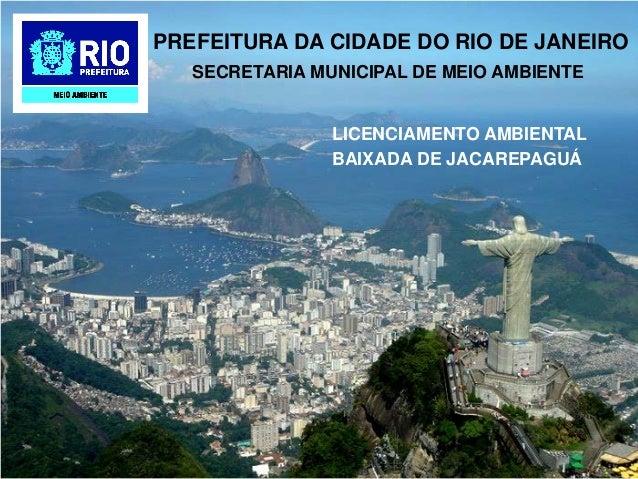 PREFEITURA DA CIDADE DO RIO DE JANEIRO   SECRETARIA MUNICIPAL DE MEIO AMBIENTE                LICENCIAMENTO AMBIENTAL     ...