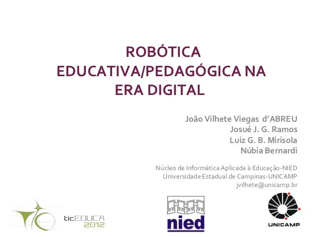 ROBÓTICAEDUCATIVA/PEDAGÓGICA NA      ERA DIGITAL                   João Vilhete Viegas d'ABREU                            ...