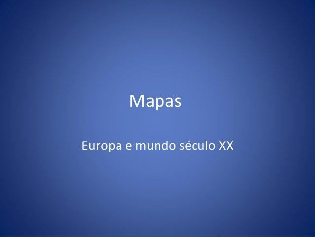 Mapas Europa e mundo século XX