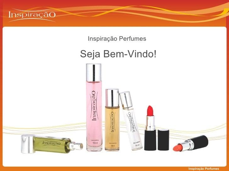 Inspiração Perfumes Seja Bem-Vindo! Inspiração Perfumes