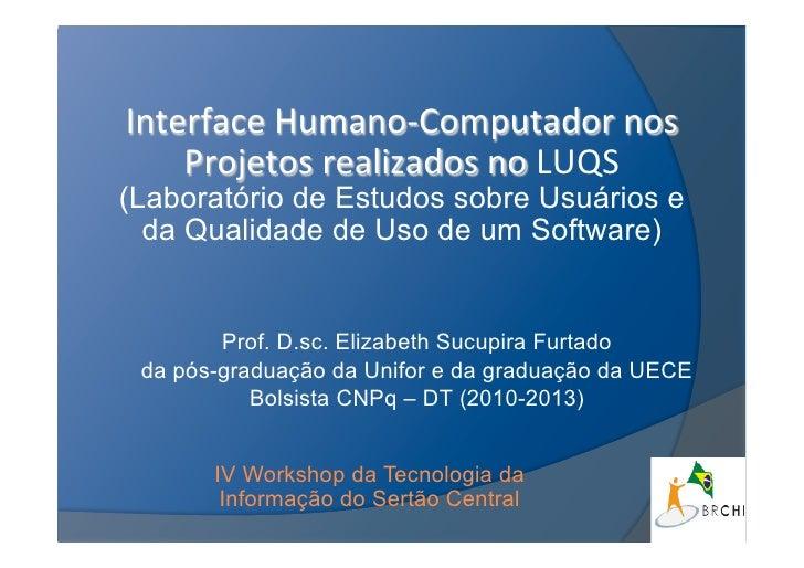 Interface Humano-‐Computador nos     Projetos realizados no LUQS (Laboratório de Estudos sobre Usuários e  ...