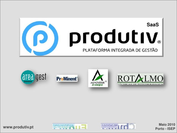 SaaS<br />Maio 2010<br /> Porto - ISEP<br />www.produtiv.pt<br />