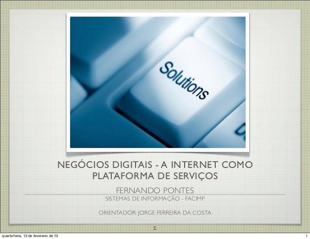 NEGÓCIOS DIGITAIS - A INTERNET COMO                                       PLATAFORMA DE SERVIÇOS                          ...