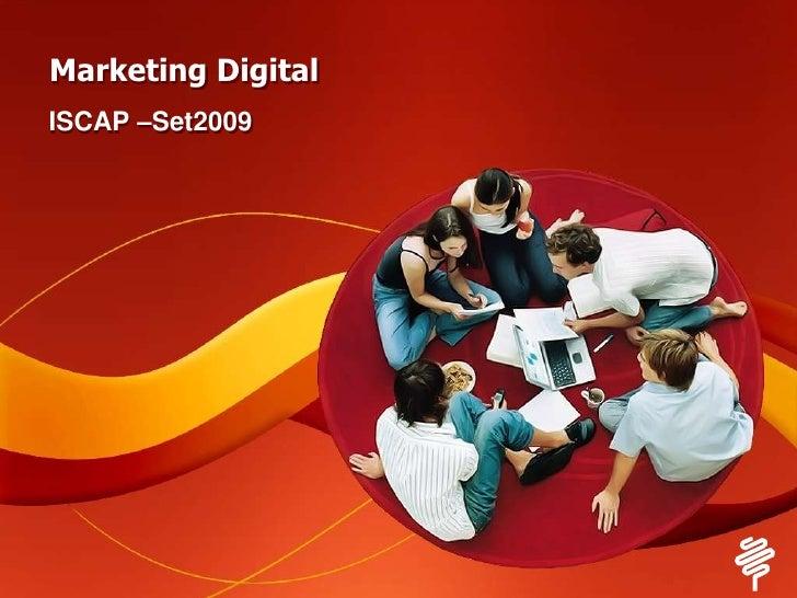Marketing Digital<br />ISCAP –Set2009<br />