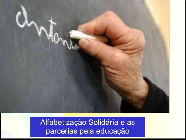 Alfabetização Solidária e as parcerias pela educação Foto: André de Moraes Sarmento