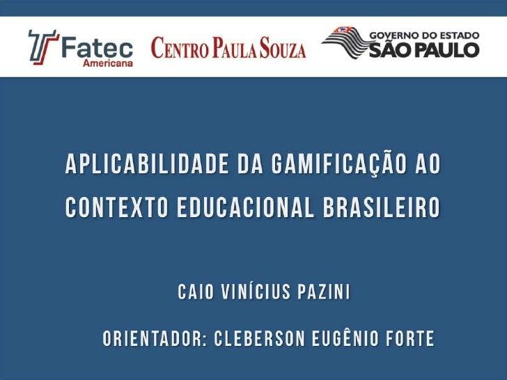 Aplicabilidade da Gamificação ao Contexto Educacional Brasileiro