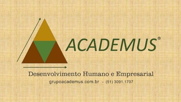 www.grupoacademus.com.br (51) 3091.1707 Quem Somos ?