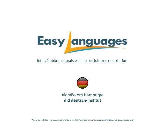 Intercâmbios culturais e cursos de idiomas no exterior Alemão em Hamburgo did deutsch-institut Não é permitida a reproduçã...