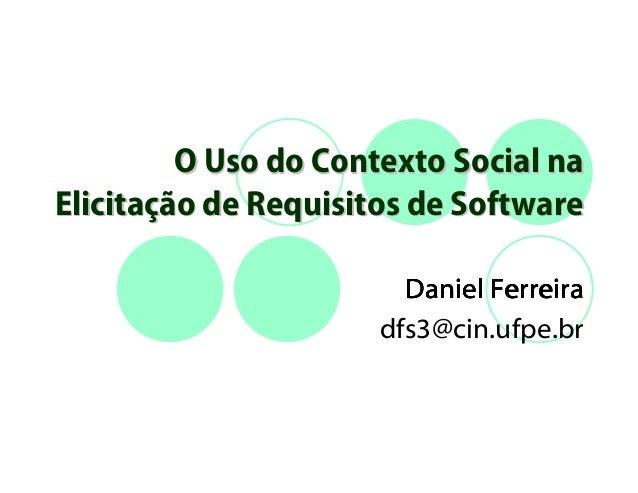 O Uso do Contexto Social na Elicitação de Requisitos de Software