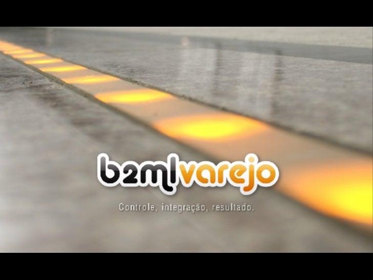 b2mlvarejo - Controle, Integração, Resultado