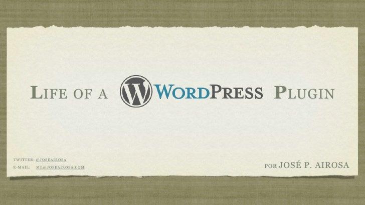 Life of a WordPress Plugin @ Barcamppt