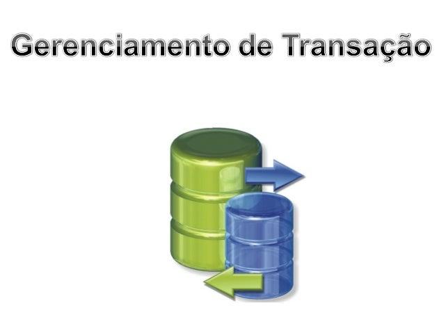 Gerenciamento de TransaçõesConfirmação automáticaTransações ExplícitasTransações ImplícitasRecuperação de TransaçõesI...