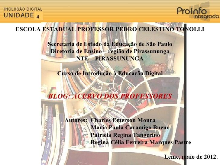 4ESCOLA ESTADUAL PROFESSOR PEDRO CELESTINO TONOLLI         Secretaria de Estado da Educação de São Paulo          Diretori...
