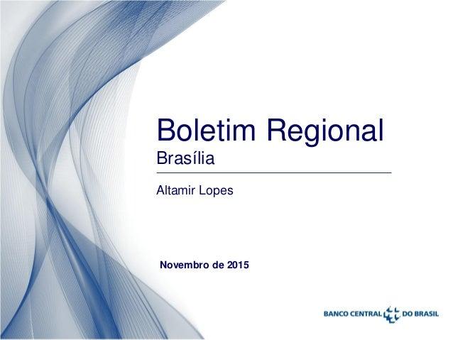 Boletim Regional Brasília Altamir Lopes Novembro de 2015