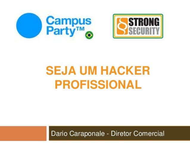 Dario Caraponale - Diretor Comercial SEJA UM HACKER PROFISSIONAL