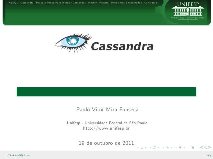 NoSQL Cassandra Passo a Passo Para Instalar Cassandra Hector Projeto Problemas Encontrados Conclus˜o                      ...