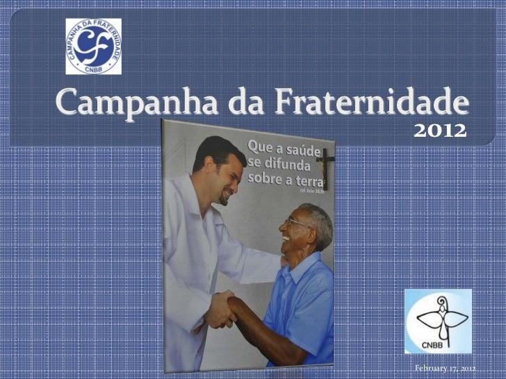 Apresentação da Campanha da Fraternidade 2012