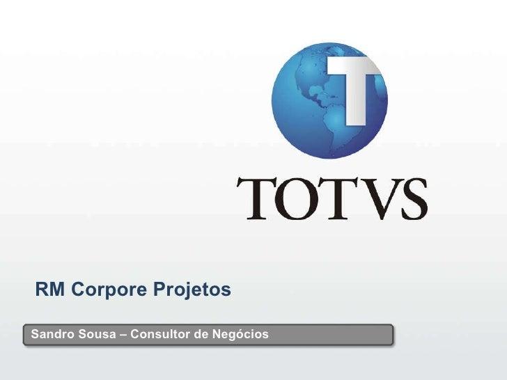 RM Corpore Projetos Sandro Sousa – Consultor de Negócios