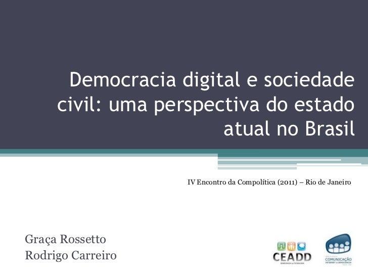 Democracia digital e sociedade civil: uma perspectiva do estado atual no Brasil<br />IV Encontro da Compolítica (2011) – R...