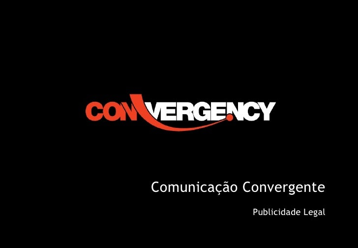 Publicidade legal e financeira                                      Comunicação Convergente                               ...