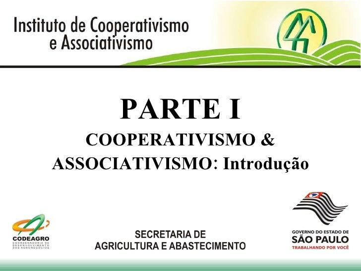 PARTE I COOPERATIVISMO & ASSOCIATIVISMO: Introdução