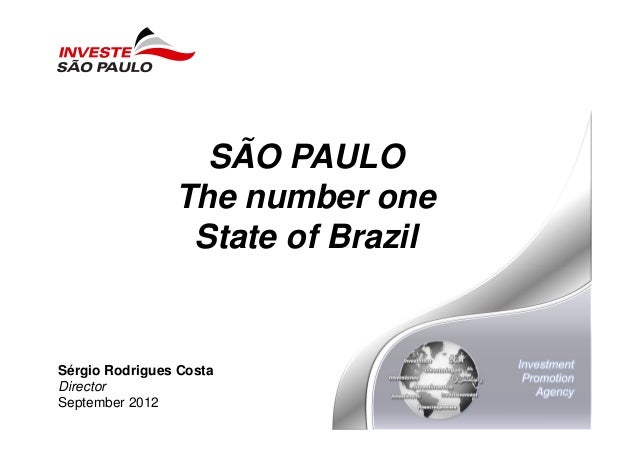 SÃO PAULO                The number one                 State of BrazilSérgio Rodrigues CostaDirectorSeptember 2012