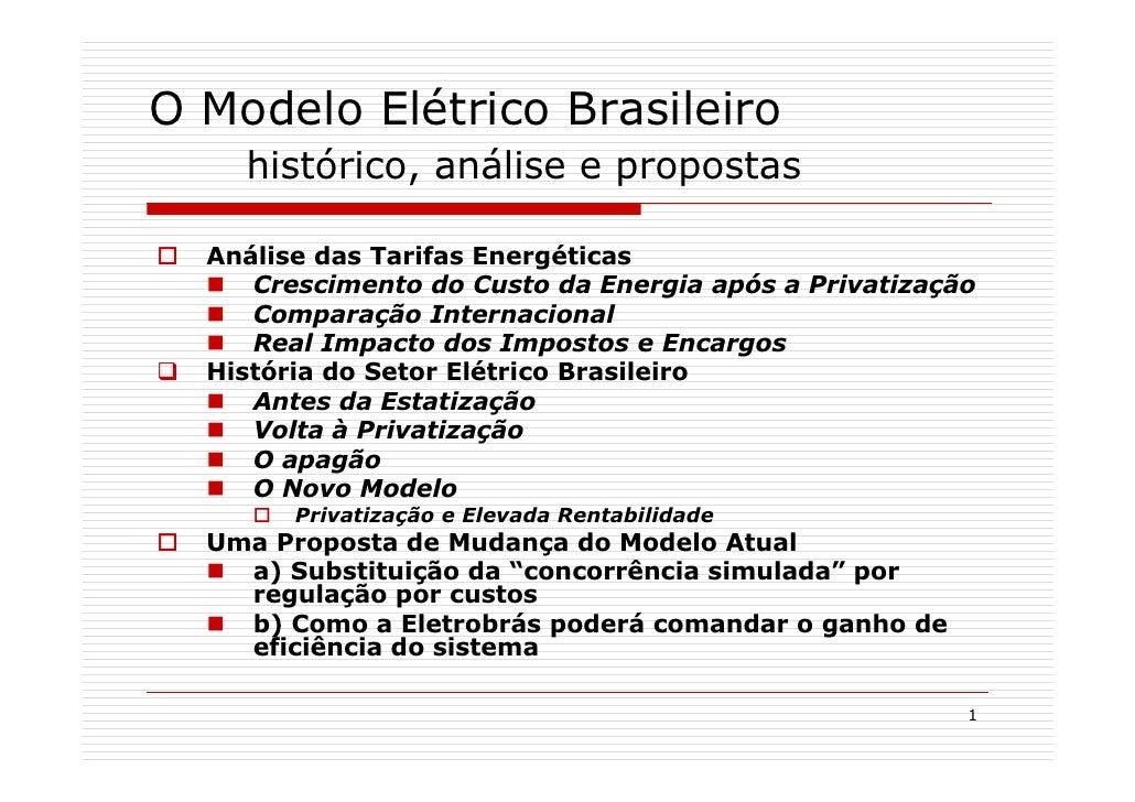 O Modelo Elétrico Brasileiro     histórico, análise e propostas    Análise das Tarifas Energéticas      Crescimento do Cus...