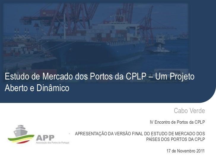 """Apresentação final do """"Estudo de Mercado dos países e portos da CPLP"""""""