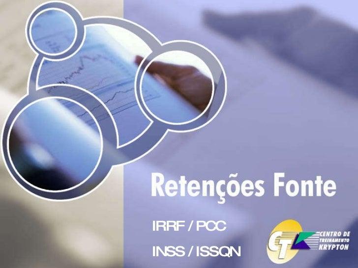 Treinamento Retenção Fonte (PCC, IRRF, INSS e ISSQN)
