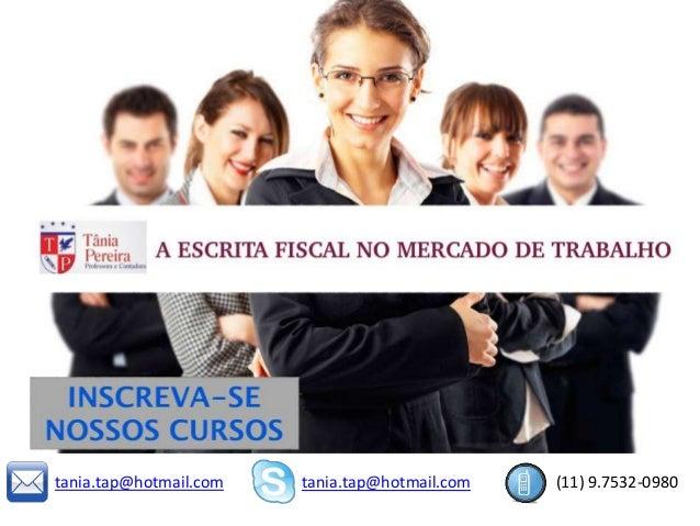 tania.tap@hotmail.com (11) 97532-0980 tania.tap@hotmail.com (11) 9.7532-0980