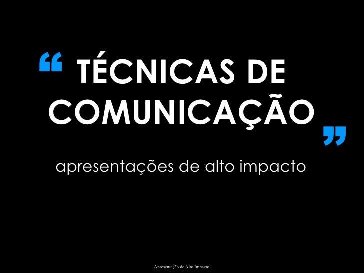 """TÉCNICAS DE COMUNICAÇÃO apresentações de alto impacto """" """""""