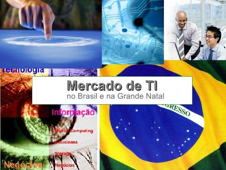 Mercado de TI no Brasil e na Grande Natal