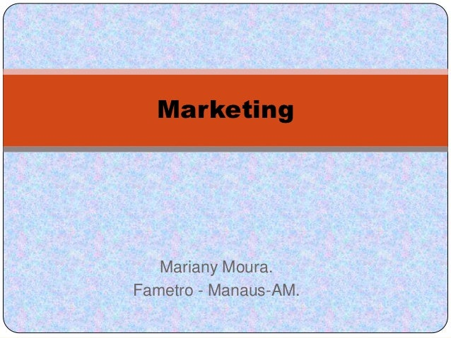 Marketing   Mariany Moura.Fametro - Manaus-AM.