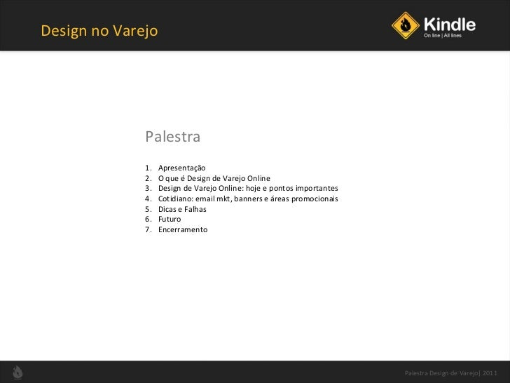 Design no Varejo <ul><li>Apresentação </li></ul><ul><li>O que é Design de Varejo Online </li></ul><ul><li>Design de Varejo...
