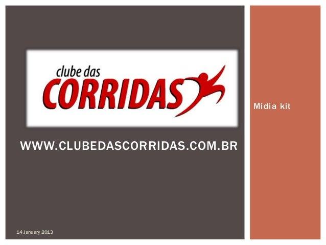 Midia kit WWW.CLUBEDASCORRIDAS.COM.BR14 January 2013