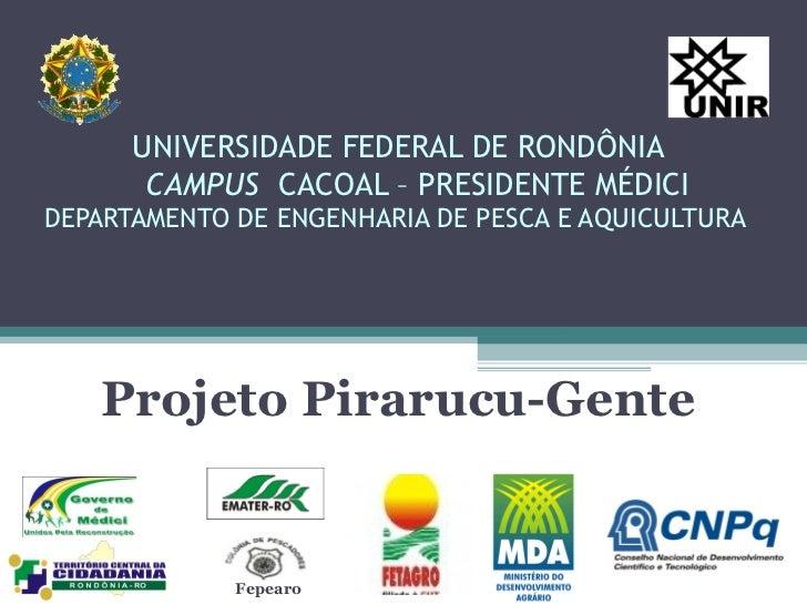 UNIVERSIDADE FEDERAL DE RONDÔNIA   CAMPUS  CACOAL – PRESIDENTE MÉDICI DEPARTAMENTO DE ENGENHARIA DE PESCA E AQUICULTURA  P...