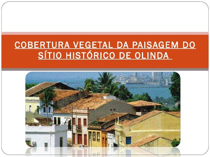 A Base Legal para Atuação na Cobertura vegetal do Sítio Histórico (César André Pereira)