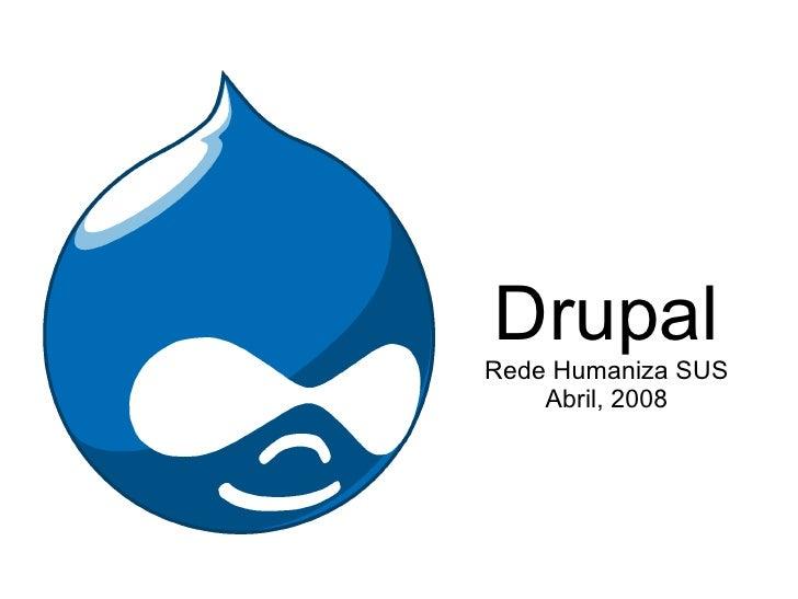 Drupal Rede Humaniza SUS Abril, 2008