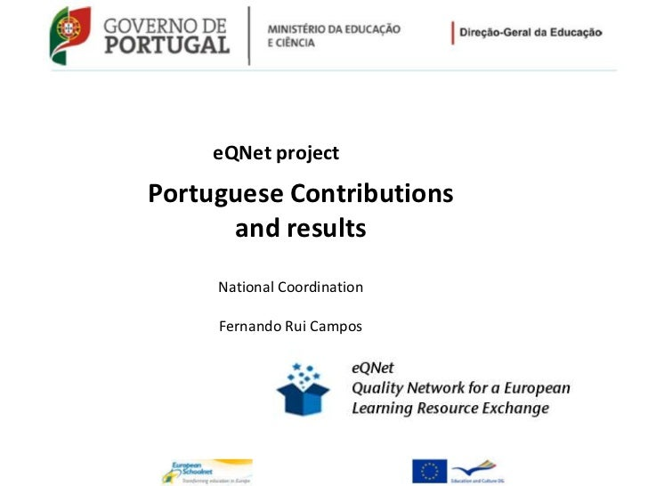 eQNet projectPortuguese Contributions      and results     National Coordination     Fernando Rui Campos