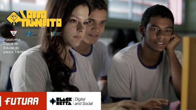 Plataforma  Digital de  Educação  para o Trânsito
