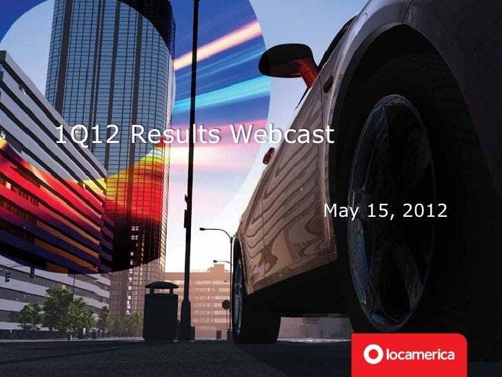 1Q12 Results Webcast                   May 15, 2012