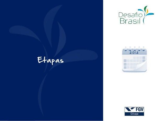 Apresentação etapas e cronograma   desafio brasil 2013