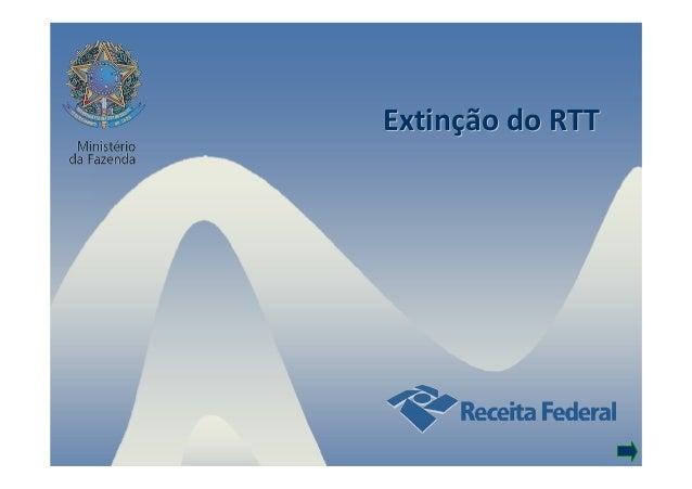 Extinção do RTT - Carlos Alberto Barreto - Receita Federal do Brasil