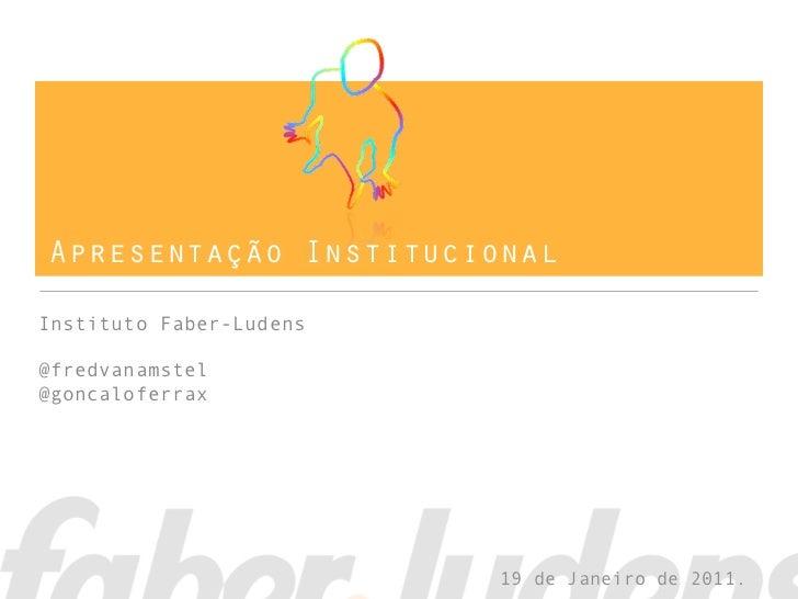 Apresentação Instituto Faber-Ludens 2011