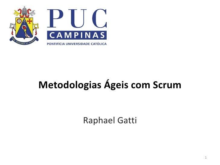 Metodologias Ágeis com Scrum Raphael Gatti