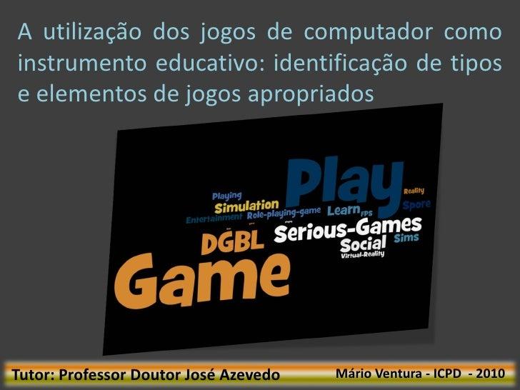 A utilização dos jogos de computador como instrumento educativo: identificação de tipos e elementos de jogos apropriados  ...