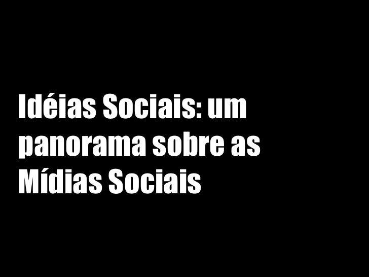 Idéias Sociais: um panorama sobre as Mídias Sociais