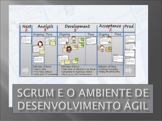  Indivíduos e Interações mais que processos e ferramentas.  Software funcionando mais que documentação abrangente.  Col...