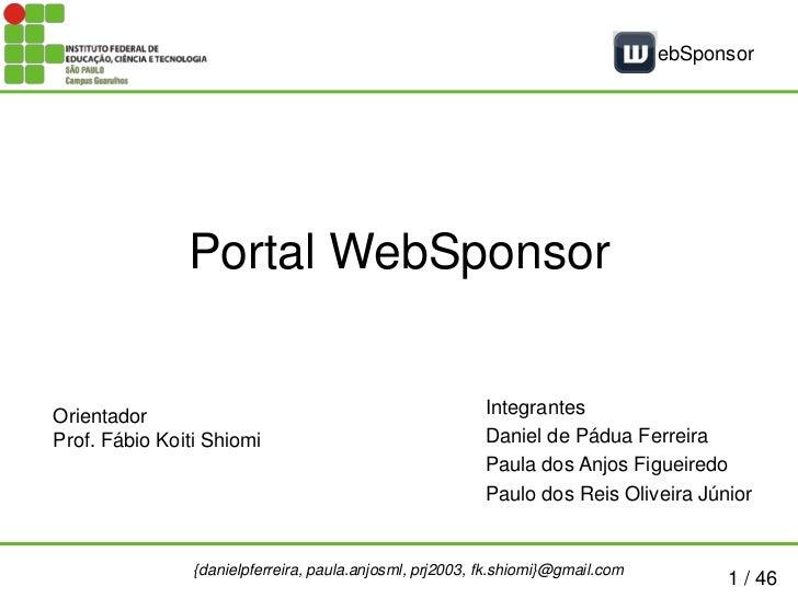 ebSponsor               Portal WebSponsorOrientador                                                IntegrantesProf. Fábio ...
